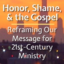 honor-shame-and-the-gospel